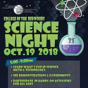 College of the Redwoods Science Night - Friday, Oct. 19