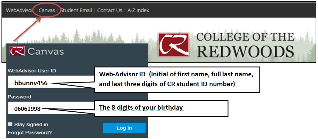 The user ID is your Web-Advisor ID (Initial of first name, full last name, and last three digits of CR student ID number) the password is the 8 digits of your birthday [mmddyyyy].